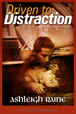 Driven to Distraction by Ashleigh Raine